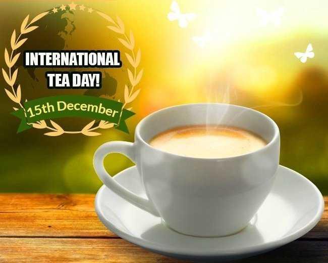 ☕अंतर्राष्ट्रीय चाय दिवस - V INTERNATIONAL TEA DAY ! 15th December - ShareChat