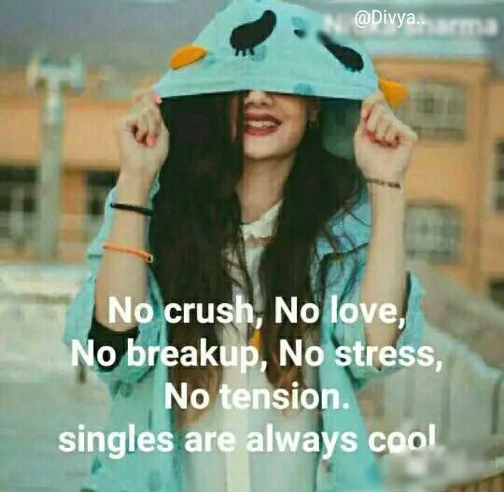 😈अॅटिट्युड स्टेटस - @ Divya . . arma No crush , No love , No breakup , No stress , No tension . singles are always cool - ShareChat