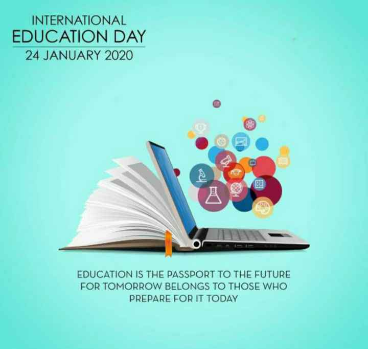 📖 आंतरराष्ट्रीय शिक्षण दिन - INTERNATIONAL EDUCATION DAY 24 JANUARY 2020 EDUCATION IS THE PASSPORT TO THE FUTURE FOR TOMORROW BELONGS TO THOSE WHO PREPARE FOR IT TODAY - ShareChat