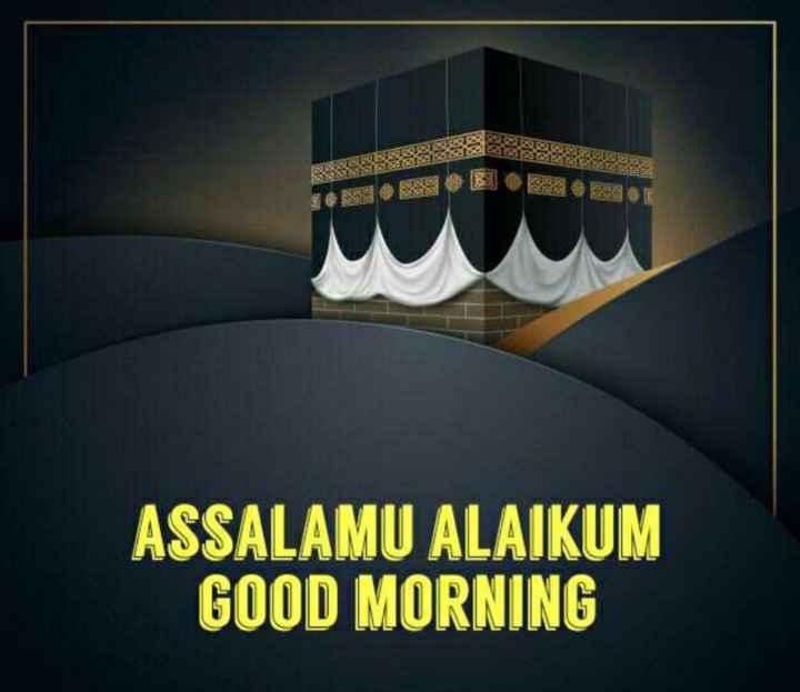 🤲 इबादत - ASSALAMU ALAIKUM GOOD MORNING - ShareChat