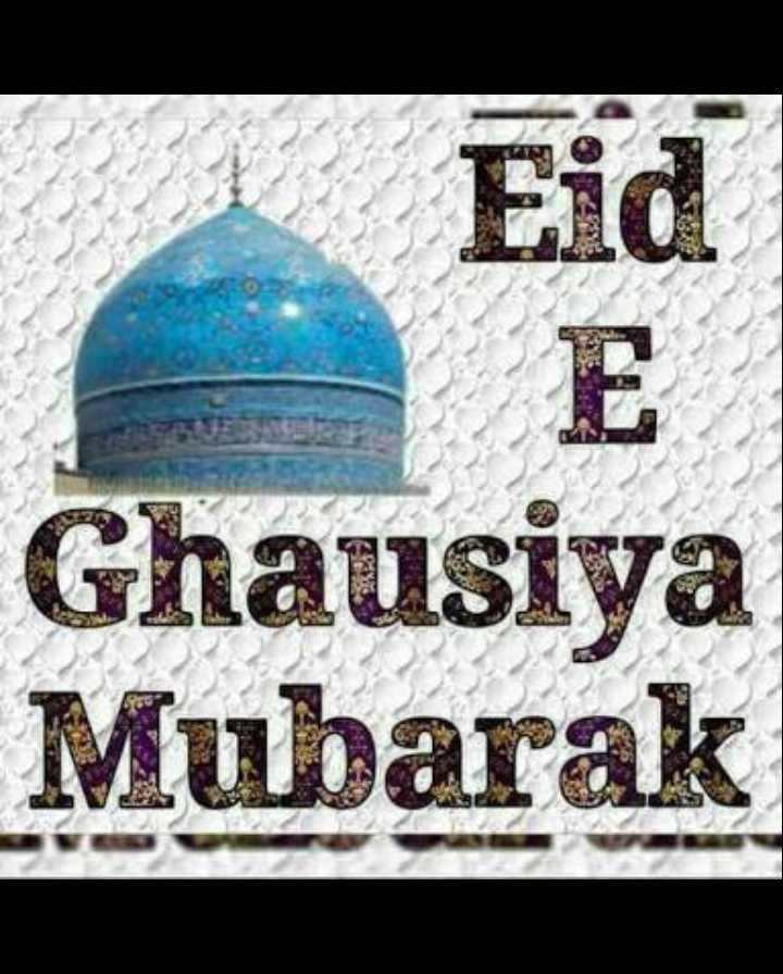 🤲 इबादत - * Eid Ghausiya Mubarak - ShareChat