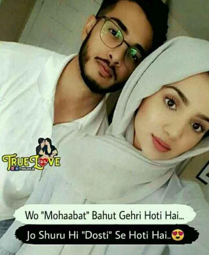 💏इश्क़-मोहब्बत - TRUELOVE Wo Mohaabat Bahut Gehri Hoti Hai . . . Jo Shuru Hi Dosti Se Hoti Hai . . - ShareChat