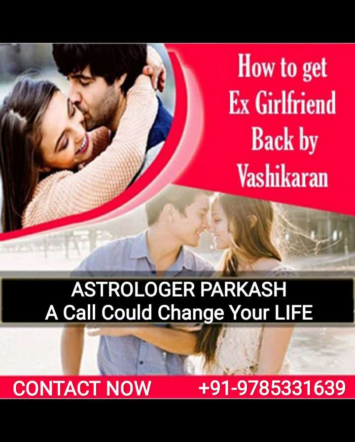 ☝ एस्ट्रो नॉट - How to get Ex Girlfriend Back by Vashikaran ASTROLOGER PARKASH A Call Could change Your LIFE CONTACT NOW + 91 - 9785331639 - ShareChat