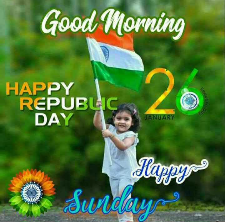 🙏गणतंत्र दिवस की शुभकामनाएं - Good Morning Repu HAPPY REPUBLIC DAY JANUARY Happynos Sunday - ShareChat