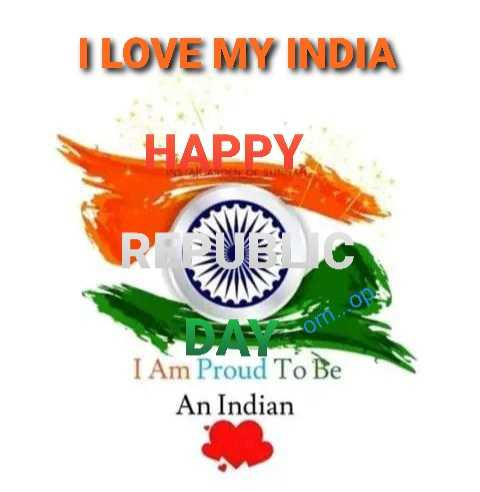 🙏गणतंत्र दिवस की शुभकामनाएं - I LOVE MY INDIA HAPPY op COM om I Am Proud To Be An Indian - ShareChat