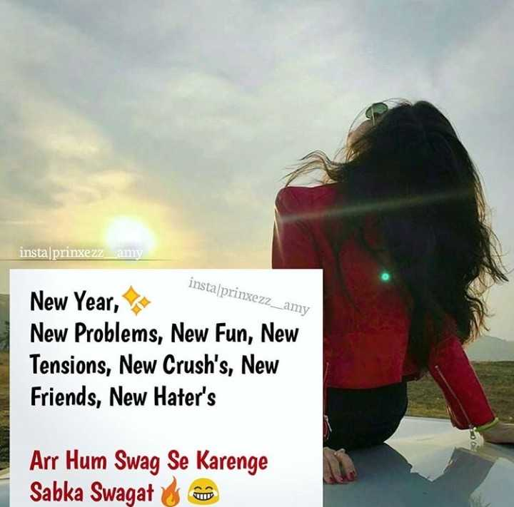 😎गर्ल्स एटीट्यूड शायरी - instalprinxezz am insta prinxezz _ _ amy New Year , New Problems , New Fun , New Tensions , New Crush ' s , New Friends , New Hater ' s Arr Hum Swag Se Karenge Sabka Swagat - ShareChat