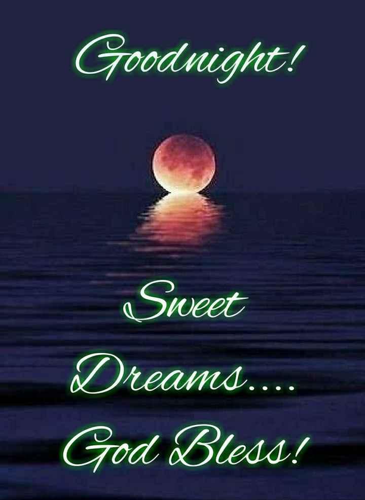 🌙 गुड नाईट - Goodnight ! Sweet Dreamd . . . . God Bless ! - ShareChat