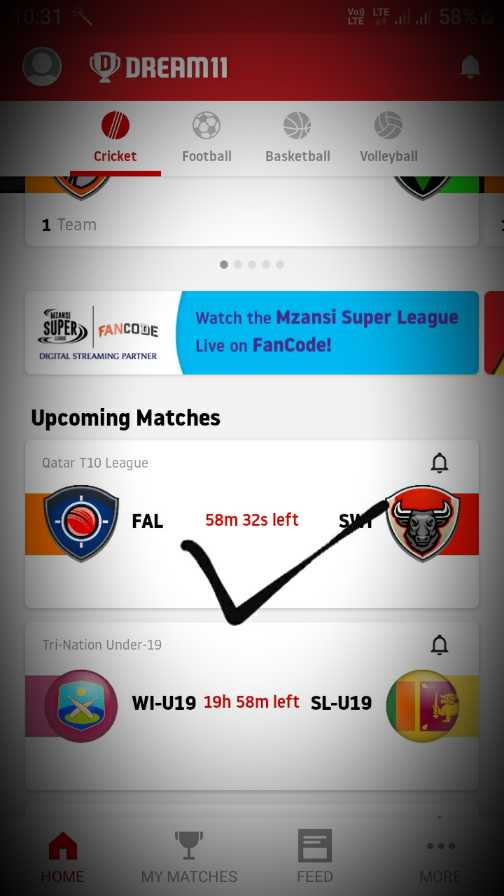 🔐 ग्रुप: पंटर लोग - VATE LTE . . . 58 % 10 : 31 O ODREAMUI Cricket Football Basketball Volleyball 1 Team VAS SUPER ) FANCODE Watch the Mzansi Super League Live on FanCode ! DIGITAL STREAMING PARTNER Upcoming Matches Qatar T10 League - O - FAL 58m 32s left sy Tri - Nation Under - 19 WI - U19 19h 58m left SL - U19 HOME MY MATCHES FEED MORE - ShareChat