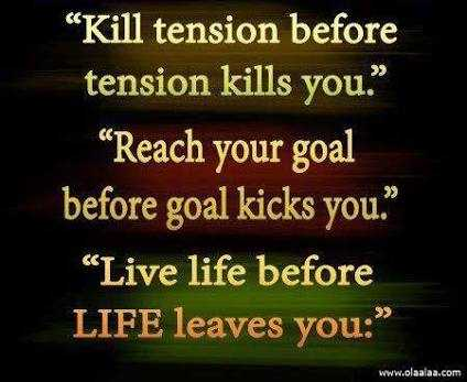 "😎 चैंपियन कैसे बनें ? - "" Kill tension before tension kills you . Reach your goal before goal kicks you . Live life before LIFE leaves you : www . olaalaa . com - ShareChat"