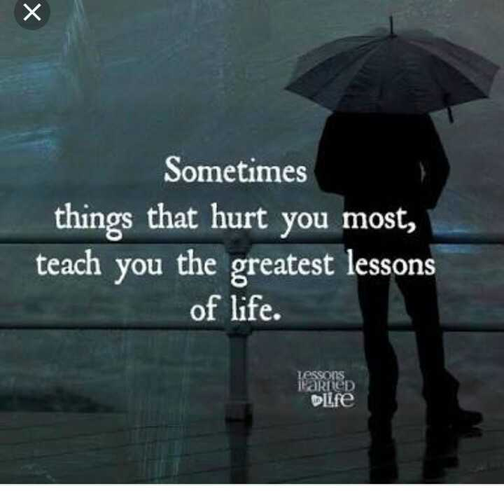 💔जख्मी दिल - Sometimes things that hurt you most , teach you the greatest lessons of life . Lessons learned bire - ShareChat