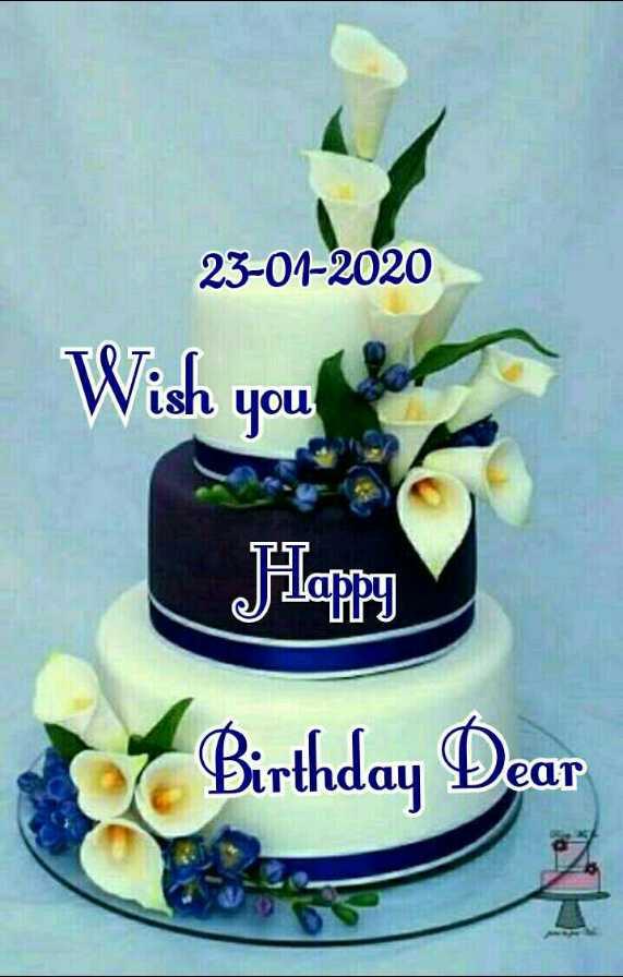 🎂 जन्मदिन🎂 - 23 - 01 - 2020 Wish you Happy Birthday Dear - ShareChat