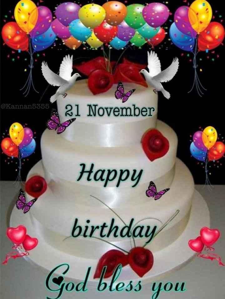 🎂 जन्मदिन🎂 - @ Kannan5355 21 November Happy birthday God bless you - ShareChat