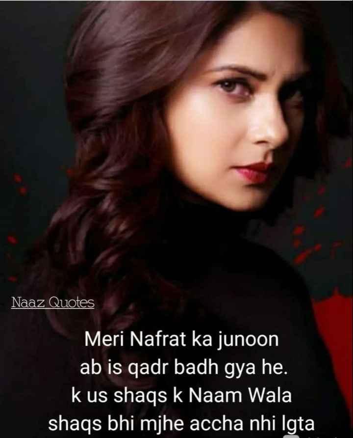 👸जेनिफर विंगेट: बेहद 2🔥 - Naaz Quotes Meri Nafrat ka junoon ab is qadr badh gya he . kus shaqs k Naam Wala shaqs bhi mjhe accha nhi Igta - ShareChat