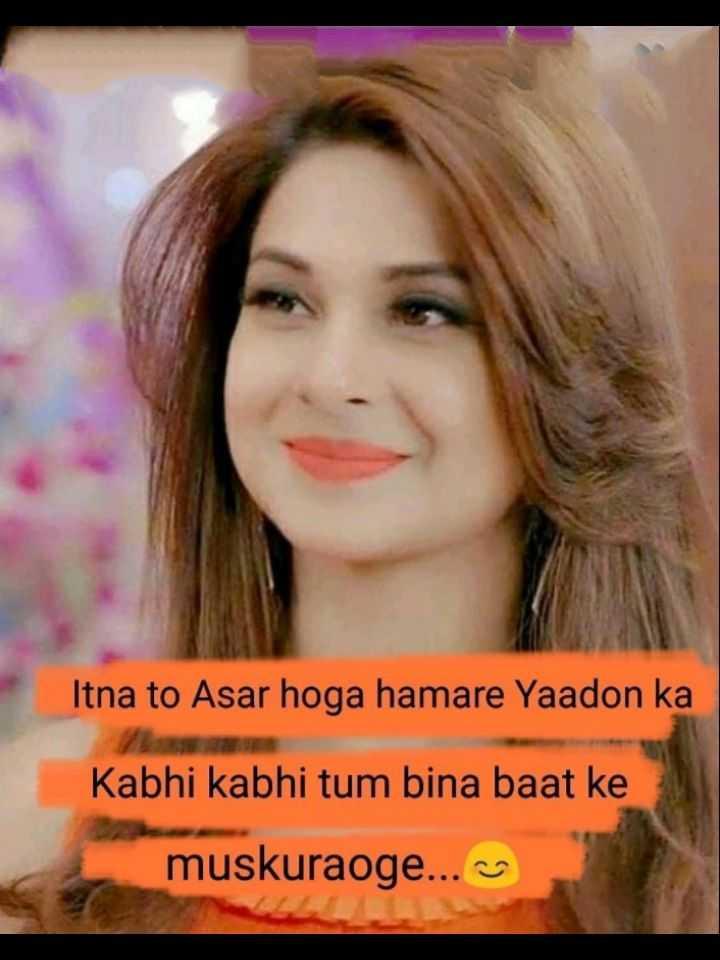 👸जेनिफर विंगेट: बेहद 2🔥 - Itna to Asar hoga hamare Yaadon ka Kabhi kabhi tum bina baat ke muskuraoge . . . - ShareChat