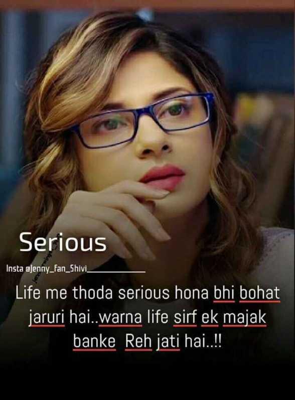 👸जेनिफर विंगेट: बेहद 2🔥 - Serious Insta @ jenny _ fan _ Shivi . Life me thoda serious hona bhi bohat jaruri hai . . warna life sirf ek majak banke Reh jati hai . . ! ! - ShareChat