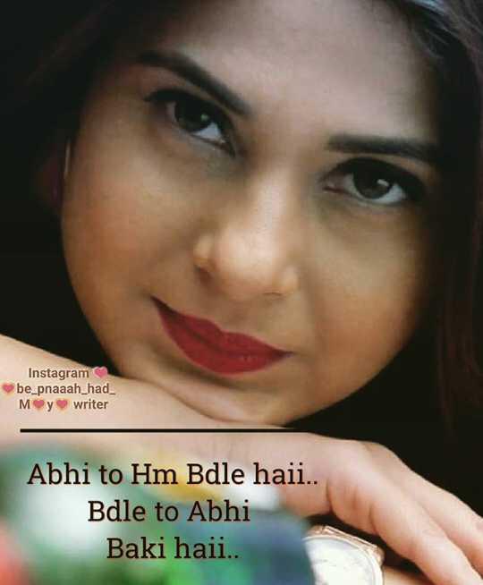 👸जेनिफर विंगेट - Instagram be _ pnaaah _ had _ Mywriter Abhi to Hm Bdle haii . . Bdle to Abhi Baki haii . . - ShareChat