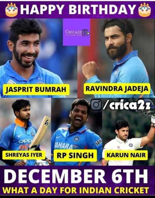 🏏टी-20: इंडिया Vs वेस्टइंडीज - HAPPY BIRTHDAY CRICA2Z JUD JASPRIT BUMRAH RAVINDRA JADEJA 0 / crica 22 OP SAH AHARA RP SINGH SHREYAS IYER KARUN NAIR man har NCH HARUN METRE DECEMBER 6TH WHAT A DAY FOR INDIAN CRICKET - ShareChat