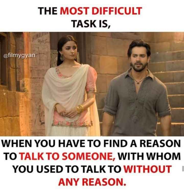 👬दोस्ती-यारी - THE MOST DIFFICULT TASK IS , @ filmygyan WHEN YOU HAVE TO FIND A REASON TO TALK TO SOMEONE , WITH WHOM YOU USED TO TALK TO WITHOUT ANY REASON . - ShareChat