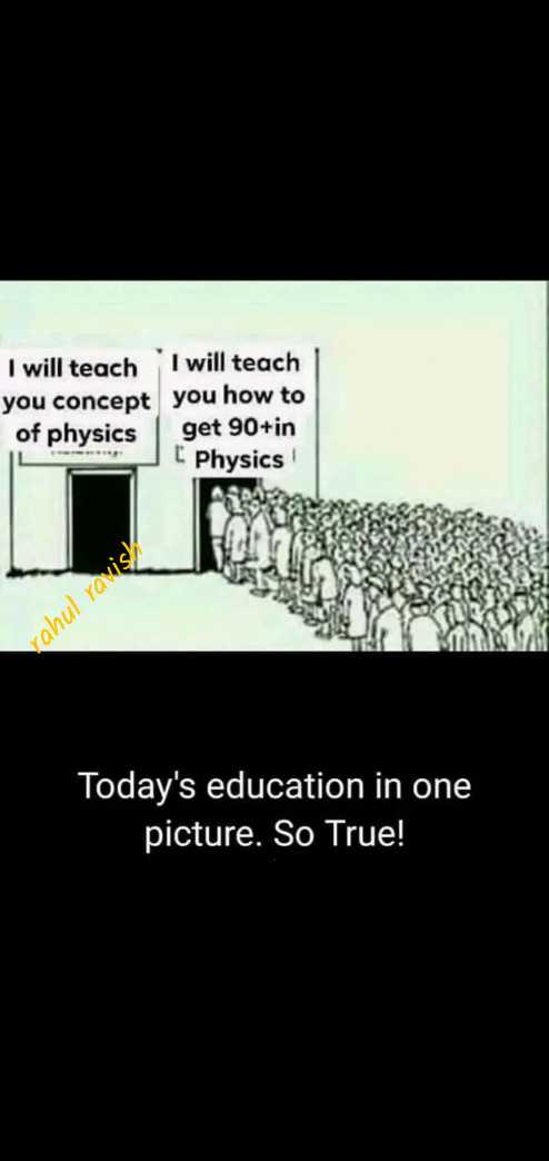 📰नौकरी समाचार - I will teach I will teach you concept you how to of physics get 90 + in Physics rahul ravish Today ' s education in one picture . So True ! - ShareChat