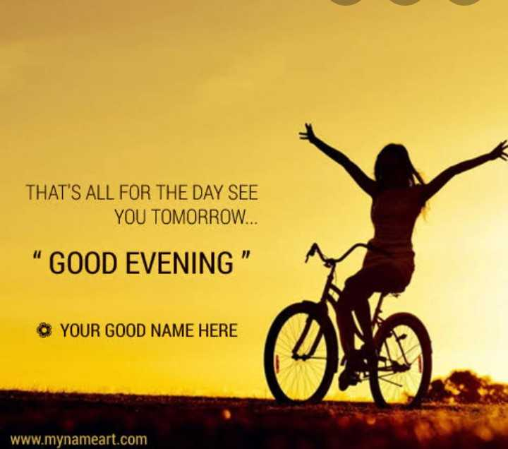 🇮🇳 पश्चिम बंगाल में पीएम मोदी - THAT ' S ALL FOR THE DAY SEE YOU TOMORROW . . . GOOD EVENING YOUR GOOD NAME HERE www . mynameart . com - ShareChat