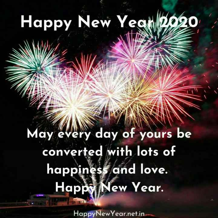 🌹प्रेमरंग - Happy New Year 2020 May every day of yours be converted with lots of happiness and love . Happy New Year . HappyNewYear . net . in - ShareChat