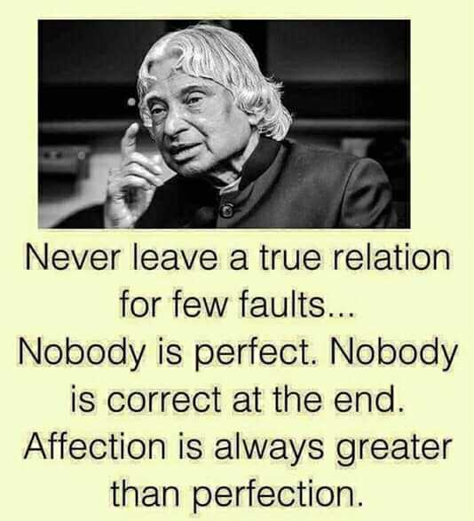 💗प्रेम / मैत्री स्टेट्स - Never leave a true relation for few faults . . . Nobody is perfect . Nobody is correct at the end . Affection is always greater than perfection . - ShareChat