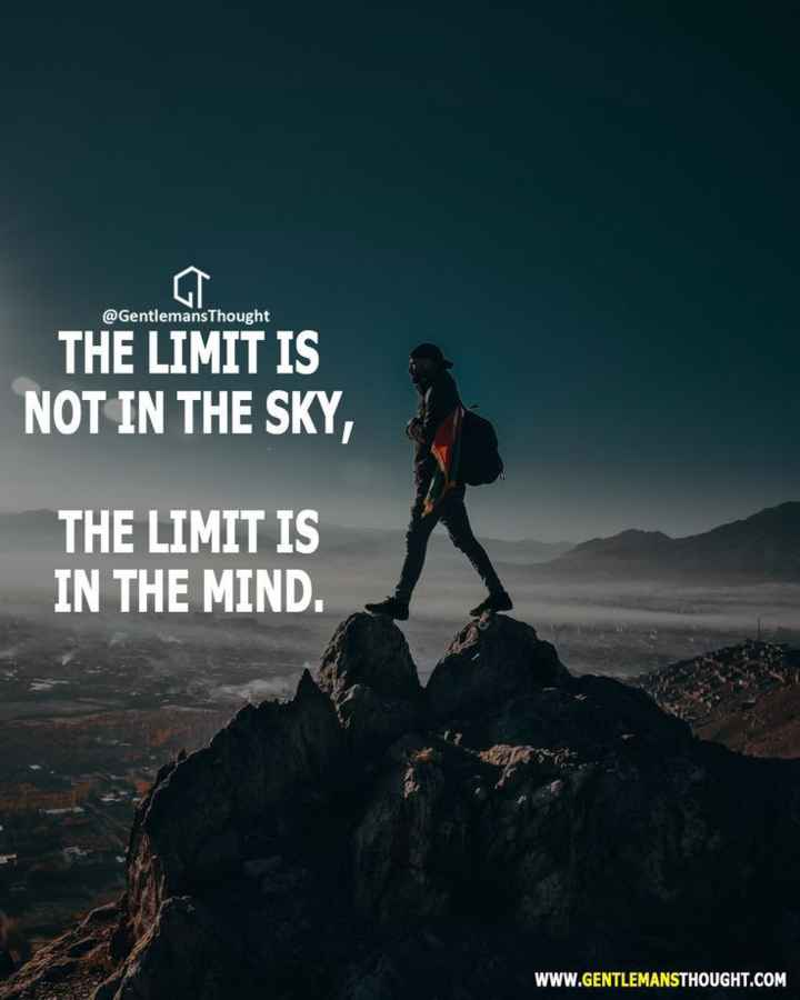 🙏 प्रेरणादायक विचार - @ Gentlemans Thought THE LIMIT IS NOT IN THE SKY , THE LIMIT IS IN THE MIND . WWW . GENTLEMANSTHOUGHT . COM - ShareChat