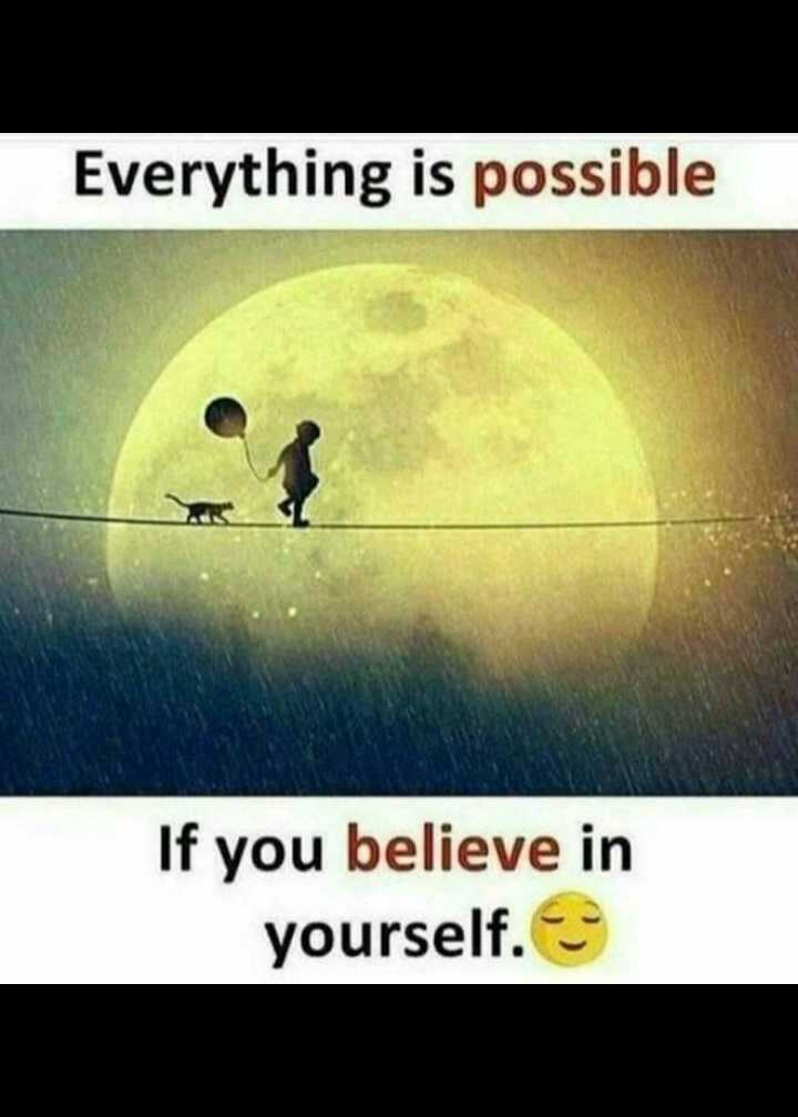 🙏 प्रेरणादायक विचार - Everything is possible If you believe in yourself . - ShareChat