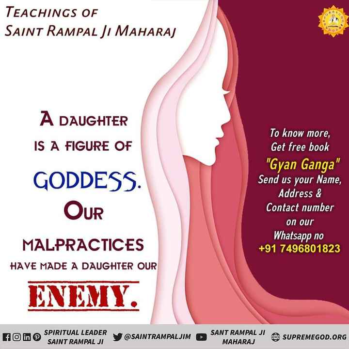 😍फेवरेट टीचर - TEACHINGS OF SAINT RAMPAL JI MAHARAJ 150 A DAUGHTER IS A FIGURE OF GODDESS . OUR MALPRACTICES To know more , Get free book Gyan Ganga Send us your Name , Address & Contact number on our Whatsapp no + 91 7496801823 HAVE MADE A DAUGHTER OUR ENEMY . SPIRITUAL LEADER SAINT RAMPAL JI @ SAINTRAMPALJIM SANT RAMPAL JI MAHARAJ SUPREMEGOD . ORG - ShareChat