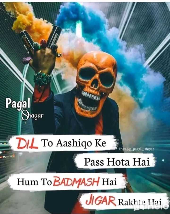 🤘 बॉयज गैंग 😎 - Pagal Shayar Instal @ _ pagal _ shayar DIL To Aashiqo Ke Pass Hota Hai Hum To BADMASH Hai JIGAR Rakhte Hai - ShareChat
