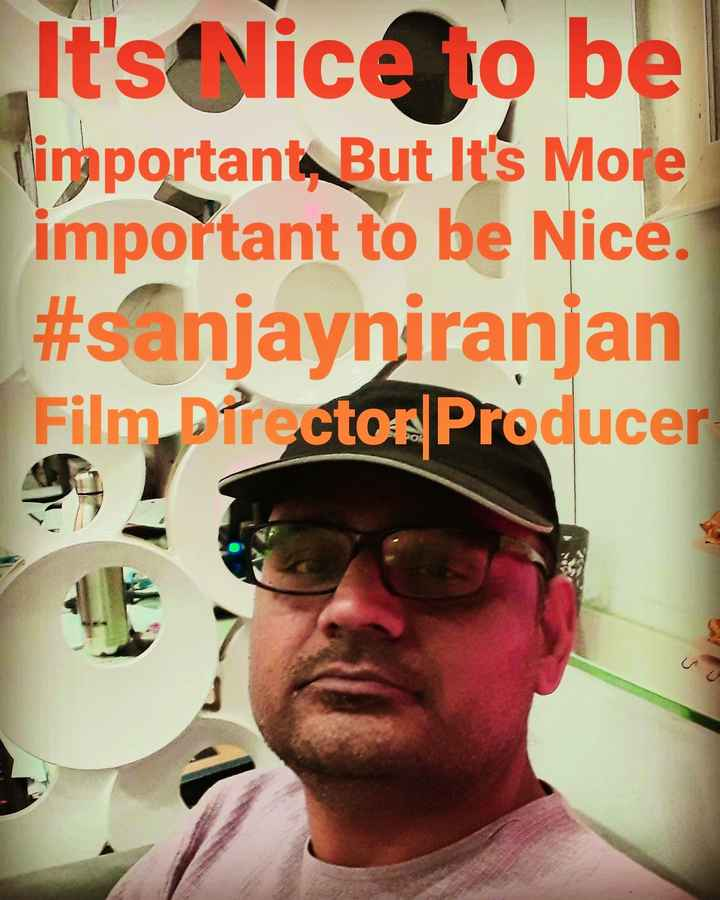 🤘 बॉयज गैंग 😎 - It ' s nice to be Timportant . But It ' s More important to be Nice . # sanjayniranjan Film Director Producer - ShareChat