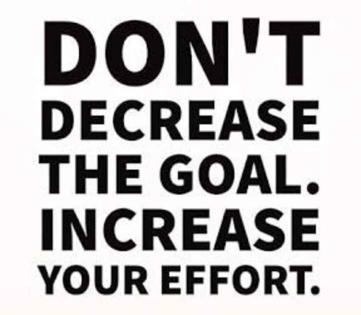 🌄 मेरी आज की सुबह - DON ' T DECREASE THE GOAL . INCREASE YOUR EFFORT . - ShareChat
