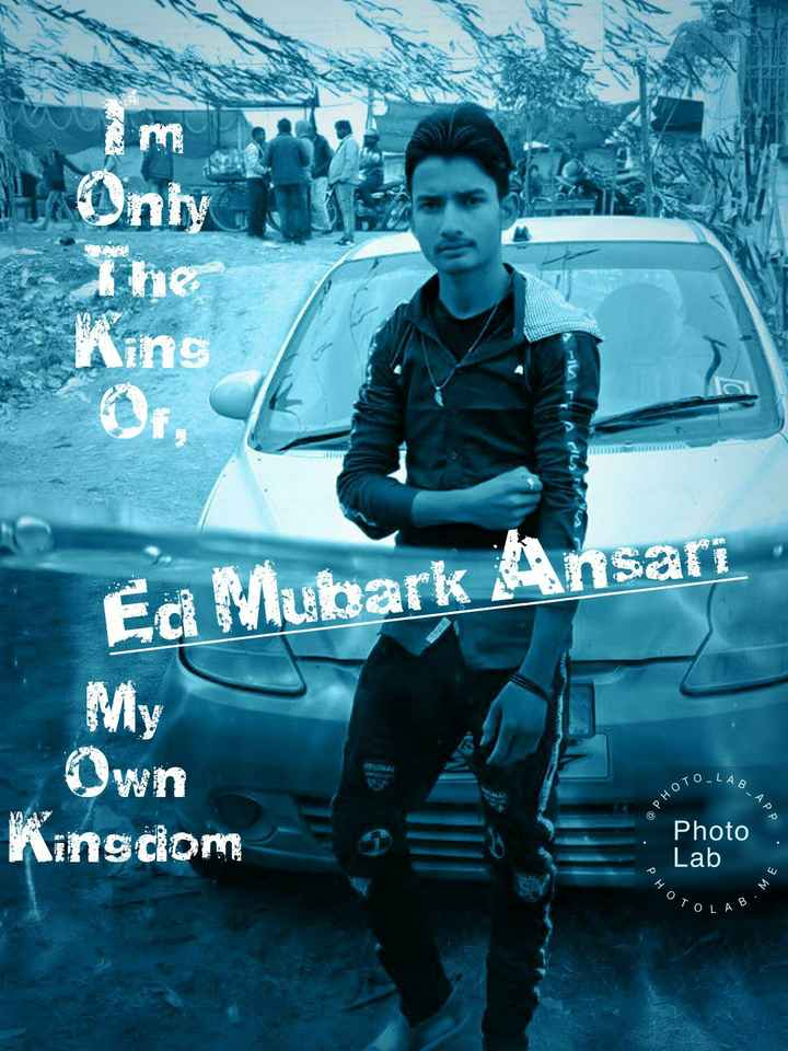 "🎬 मेरी एक्टिंग👍 - 11 Only The King Ed Mubark Ansari My NA Own TO - LAB B - APP a PHOTO Kingdom Photo Lab "" ното . ME TOLAB - ShareChat"