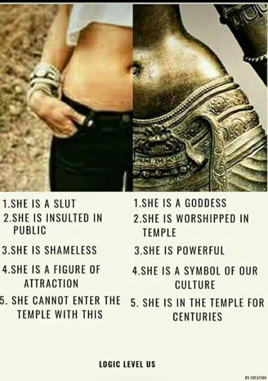 मेरे विचार - 1 . SHE IS A SLUT 1 . SHE IS A GODDESS 2 . SHE IS INSULTED IN 2 . SHE IS WORSHIPPED IN PUBLIC TEMPLE 3 . SHE IS SHAMELESS 3 . SHE IS POWERFUL 4 . SHE IS A FIGURE OF 4 . SHE IS A SYMBOL OF OUR ATTRACTION CULTURE 5 . SHE CANNOT ENTER THE 5 . SHE IS IN THE TEMPLE FOR TEMPLE WITH THIS CENTURIES LOGIC LEVEL US RS CREATION - ShareChat