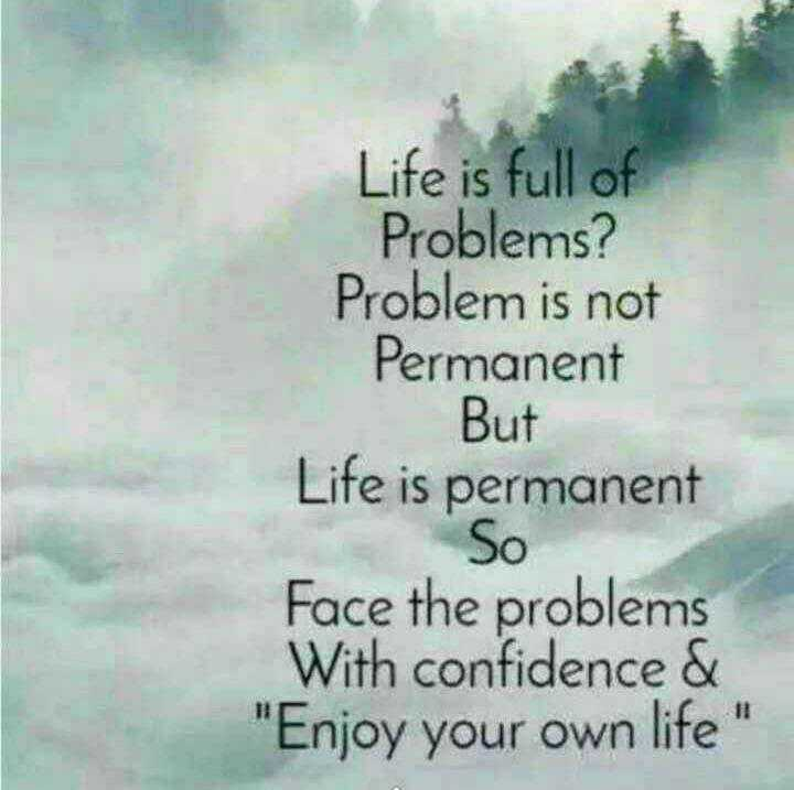 ☝ मेरे विचार - Life is full of Problems ? Problem is not Permanent But Life is permanent So Face the problems With confidence & Enjoy your own life - ShareChat