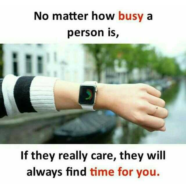 😏 रोचक तथ्य - No matter how busy a person is , If they really care , they will always find time for you . - ShareChat