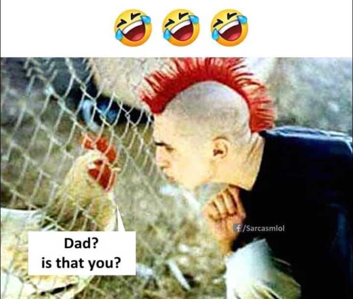 😛 व्यंग्य 😛 - f / Sarcasmlol Dad ? is that you ? - ShareChat