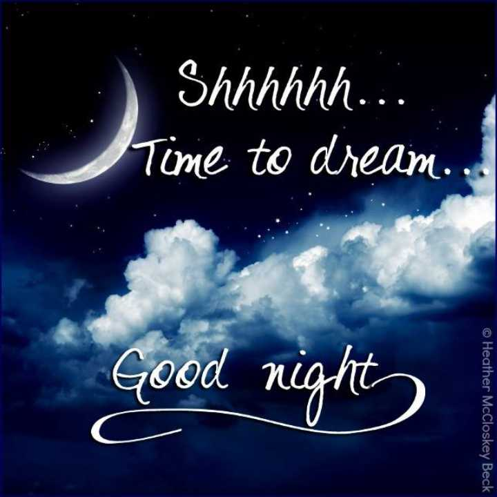 😴शुभ रात्री - Shhhhhh . . . Time to dream . . . Good night © Heather McCloskey Beck - ShareChat