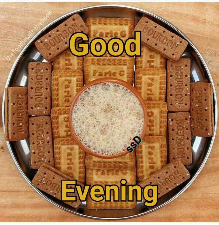 ☕शुभ संध्याकाळ - BOURBON thefoodiewiththebook Headed Evening Good piec - ShareChat