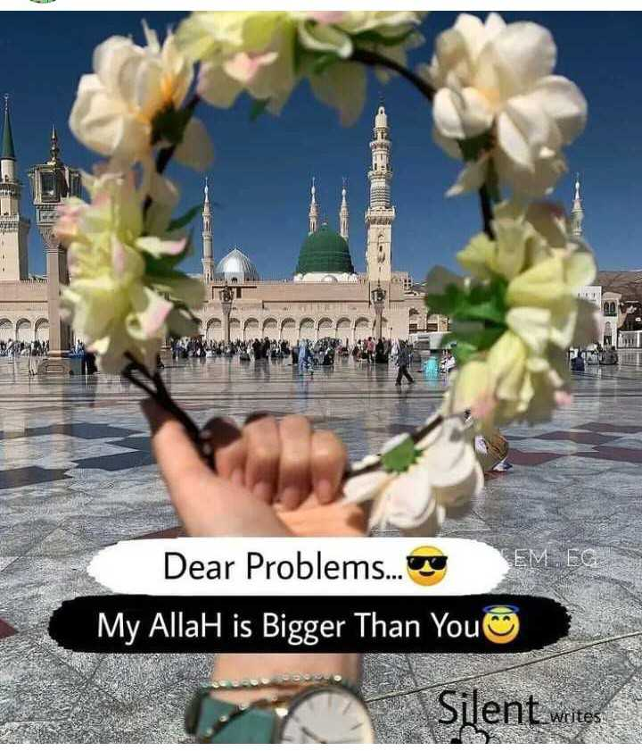 ⚡शेयरचैट के 5 साल 🎂 - lal SEM EG Dear Problems . . . o My AllaH is Bigger Than You - Silent writes - ShareChat
