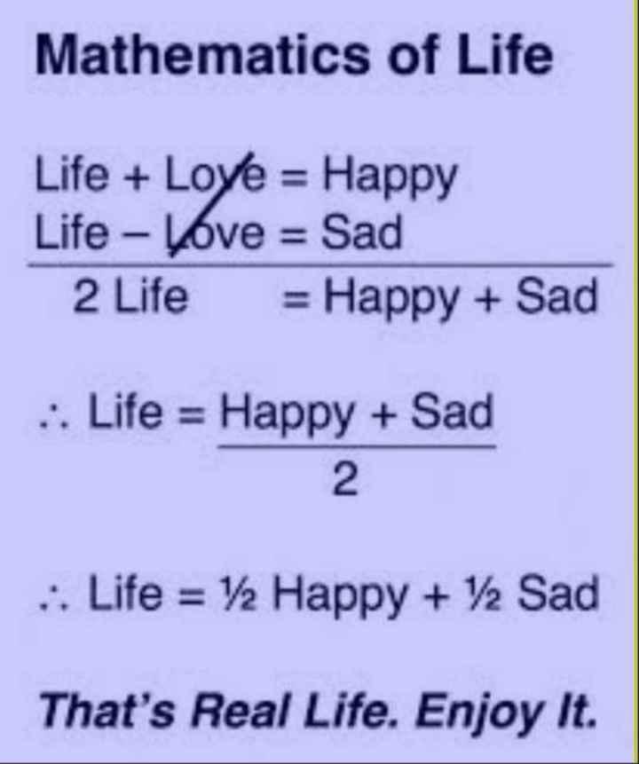 🧮 शेयरचैट गणित एक्सपर्ट - Mathematics of Life Life + Love = Happy Life - Love = Sad 2 Life = Happy + Sad . . Life = Happy + Sad . : Life = V2 Happy + 12 Sad That ' s Real Life . Enjoy It . - ShareChat