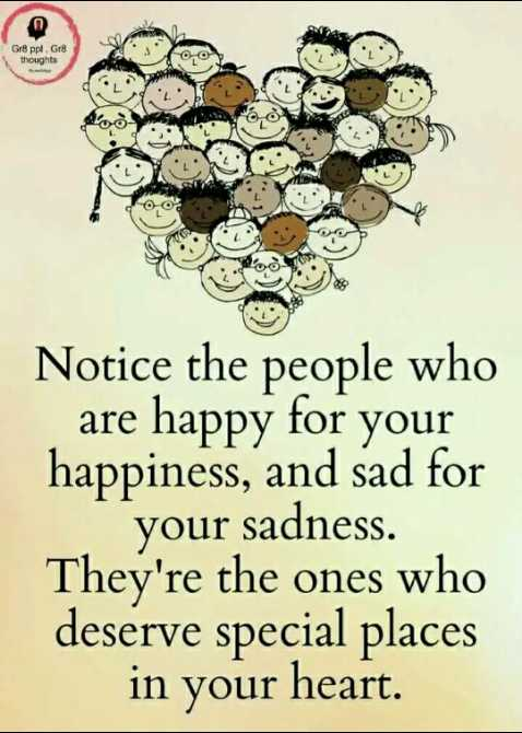 🖋 शेयरचैट Quotes - Gr8 ppl . Gre thoughts Notice the people who are happy for your happiness , and sad for your sadness . They ' re the ones who deserve special places in your heart . - ShareChat