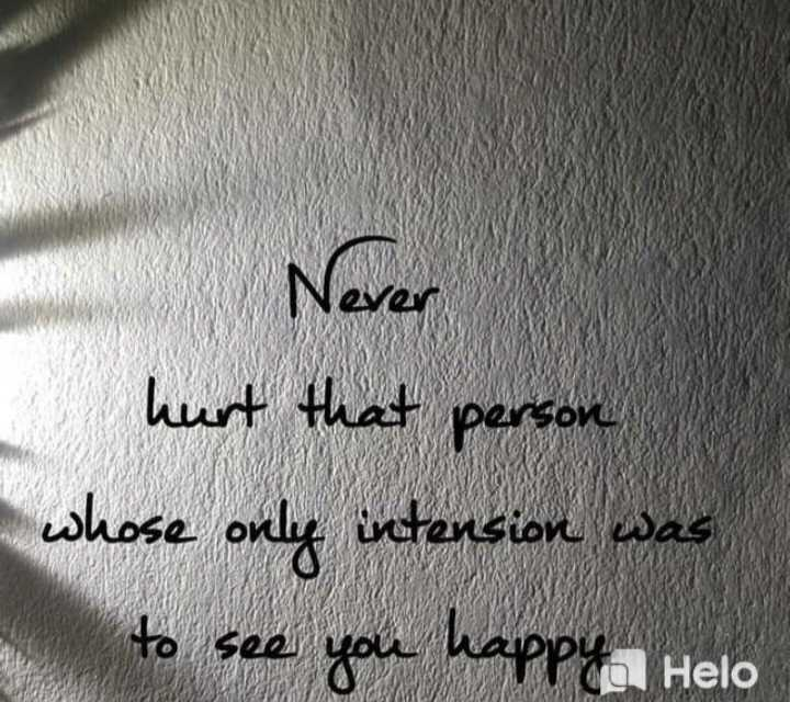 🖋 शेयरचैट Quotes - Neven hurt that person whose only intension was to see you happyHelo 203 WOMAN - ShareChat