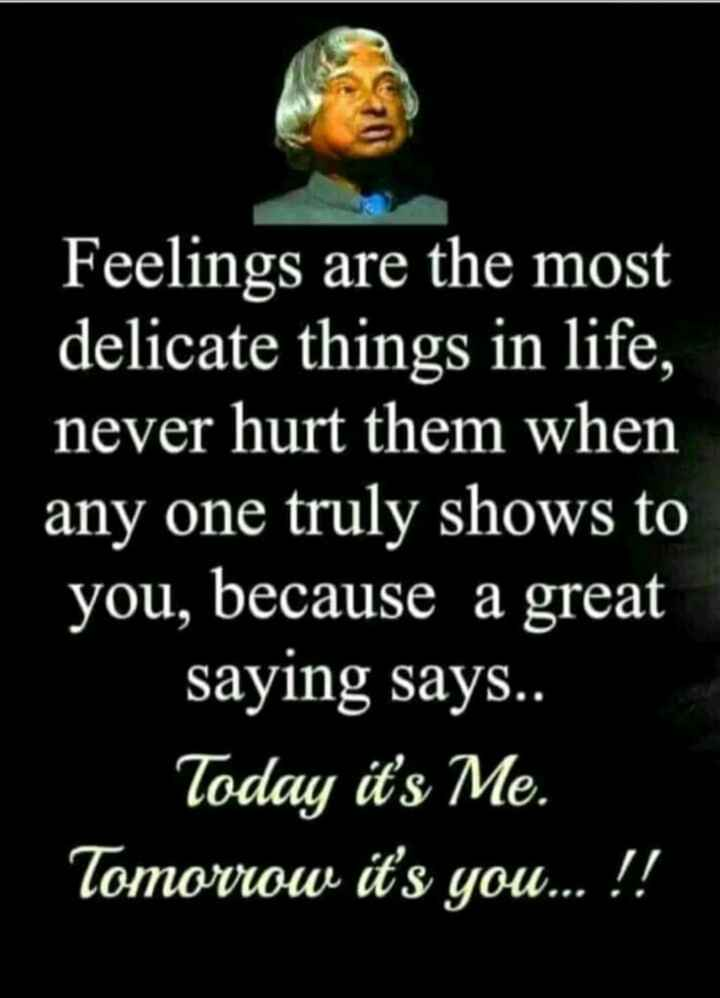 🖋 शेयरचैट Quotes - Feelings are the most delicate things in life , never hurt them when any one truly shows to you , because a great saying says . . Today it ' s Me . Tomorrow it ' s you . . . ! ! - ShareChat
