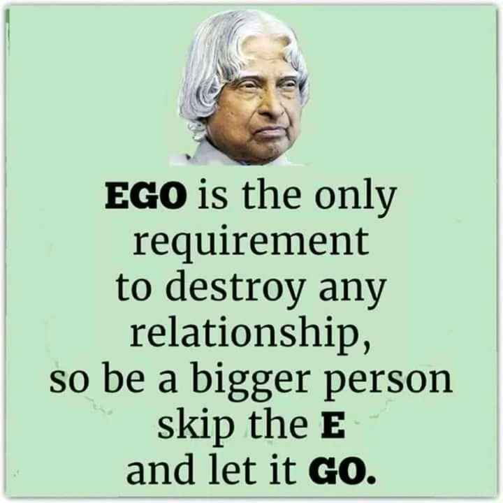 🖋 शेयरचैट Quotes - EGO is the only requirement to destroy any relationship , so be a bigger person skip the E and let it go . - ShareChat