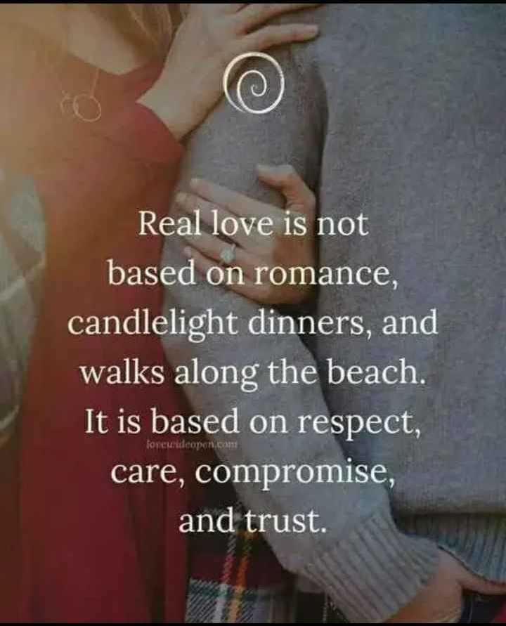🖋 शेयरचैट Quotes - Real love is not based on romance , candlelight dinners , and walks along the beach . It is based on respect , care , compromise , and trust . foncurdoopon . com - ShareChat