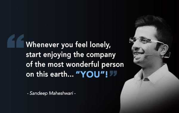 🖋 शेयरचैट Quotes - Whenever you feel lonely , start enjoying the company of the most wonderful person on this earth . . . YOU ! - Sandeep Maheshwari - - ShareChat