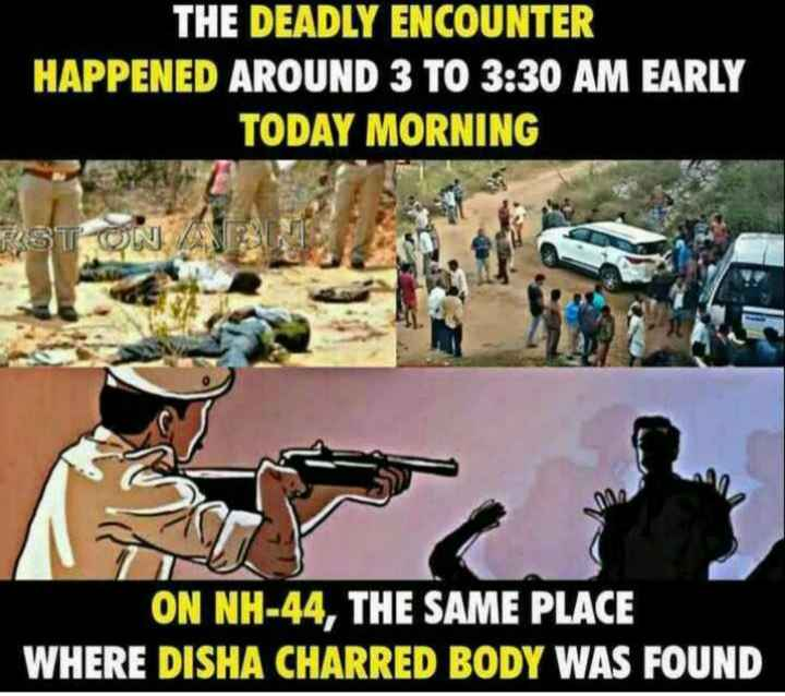 🖋 शेयरचैट Quotes - THE DEADLY ENCOUNTER HAPPENED AROUND 3 TO 3 : 30 AM EARLY TODAY MORNING RST ON A ON NH - 44 , THE SAME PLACE WHERE DISHA CHARRED BODY WAS FOUND - ShareChat