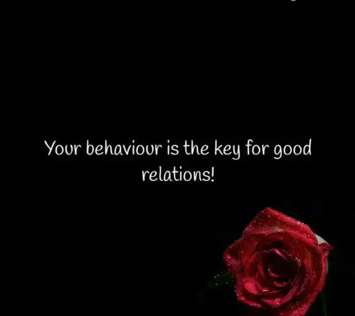 🖋 शेयरचैट Quotes - Your behaviour is the key for good relations ! - ShareChat