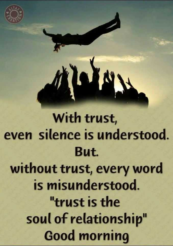 🖋 शेयरचैट Quotes - With trust , even silence is understood . But . without trust , every word is misunderstood . trust is the soul of relationship Good morning - ShareChat